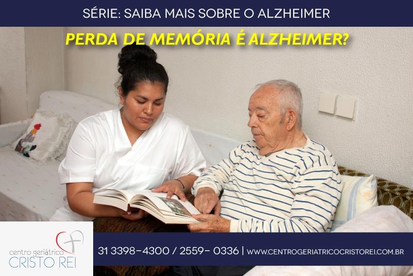 Perda de memória é Alzheimer?
