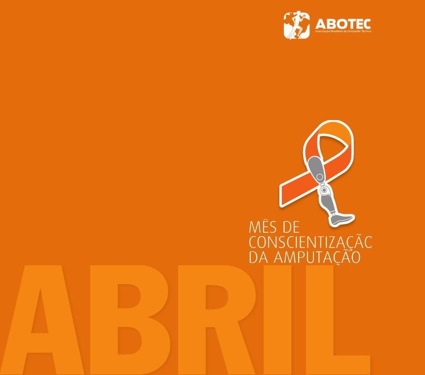 ABRIL LARANJA: MÊS DE CONSCIENTIZAÇÃO DA AMPUTAÇÃO