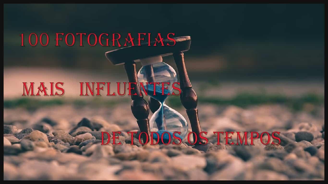 As 100 Fotografias 'Time' mais Influente