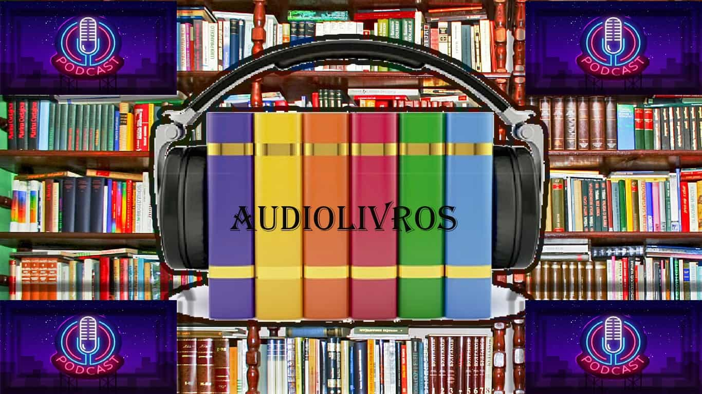 Audiolivros - PodCast -