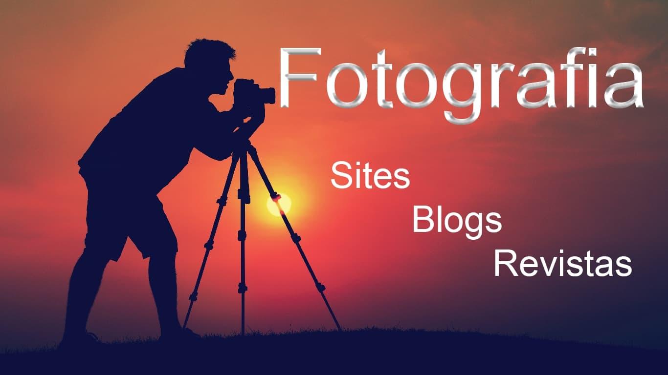 Fotografia: Sites - Blogs - Revistas - Fotógrafos