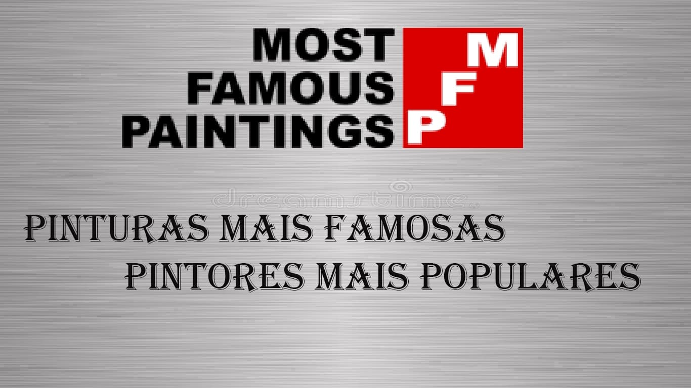 Most Famous Paintings and Most Popular Painters