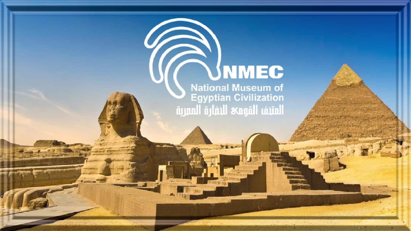 NMEC - National Museum of Egyptian Civilization
