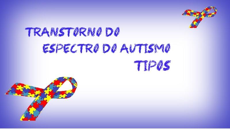 Quais são os tipos de autismo?