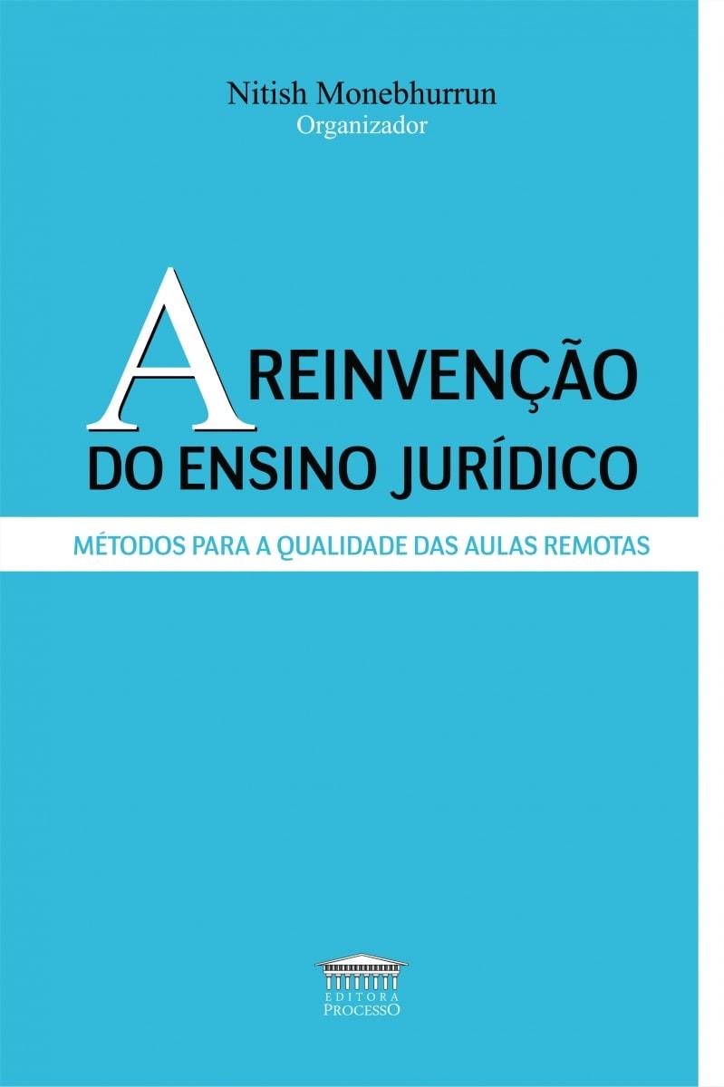 A REINVENÇÃO DO ENSINO JURÍDICO - MÉTODO PARA QUALIDADE DAS AULAS REMOTAS