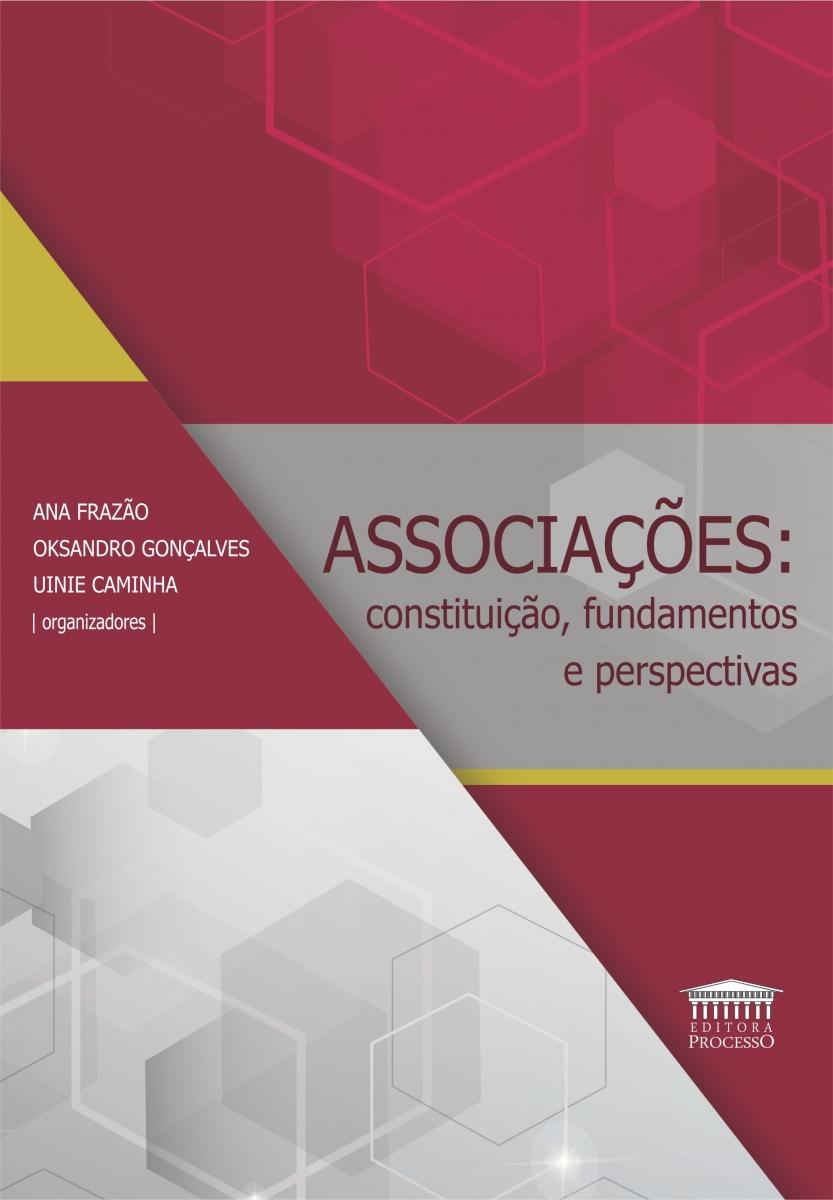 ASSOCIAÇÕES: Constituição, Fundamentos e Perspectivas