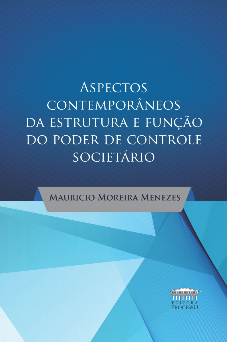 ASPECTOS CONTEMPORÂNEOS DA ESTRUTURA E FUNÇÃO DO PODER DO CONTROLE SOCIETÁRIO