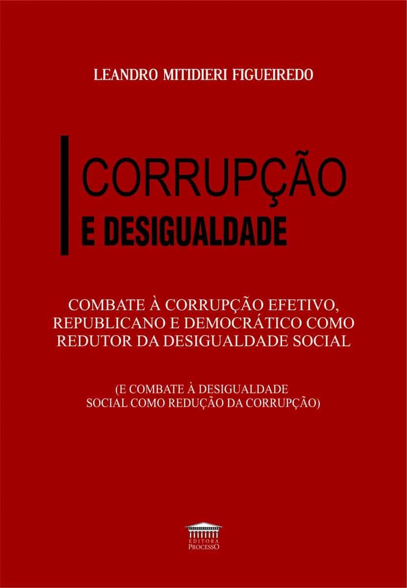 CORRUPÇÃO E DESIGUALDADE -COMBATE À CORRUPÇÃO EFETIVO, REPUBLICANO E DEMOCRÁTICO...