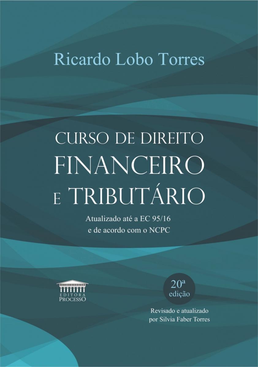 CURSO DE DIREITO FINANCEIRO E TRIBUTÁRIO - 20ª Edição