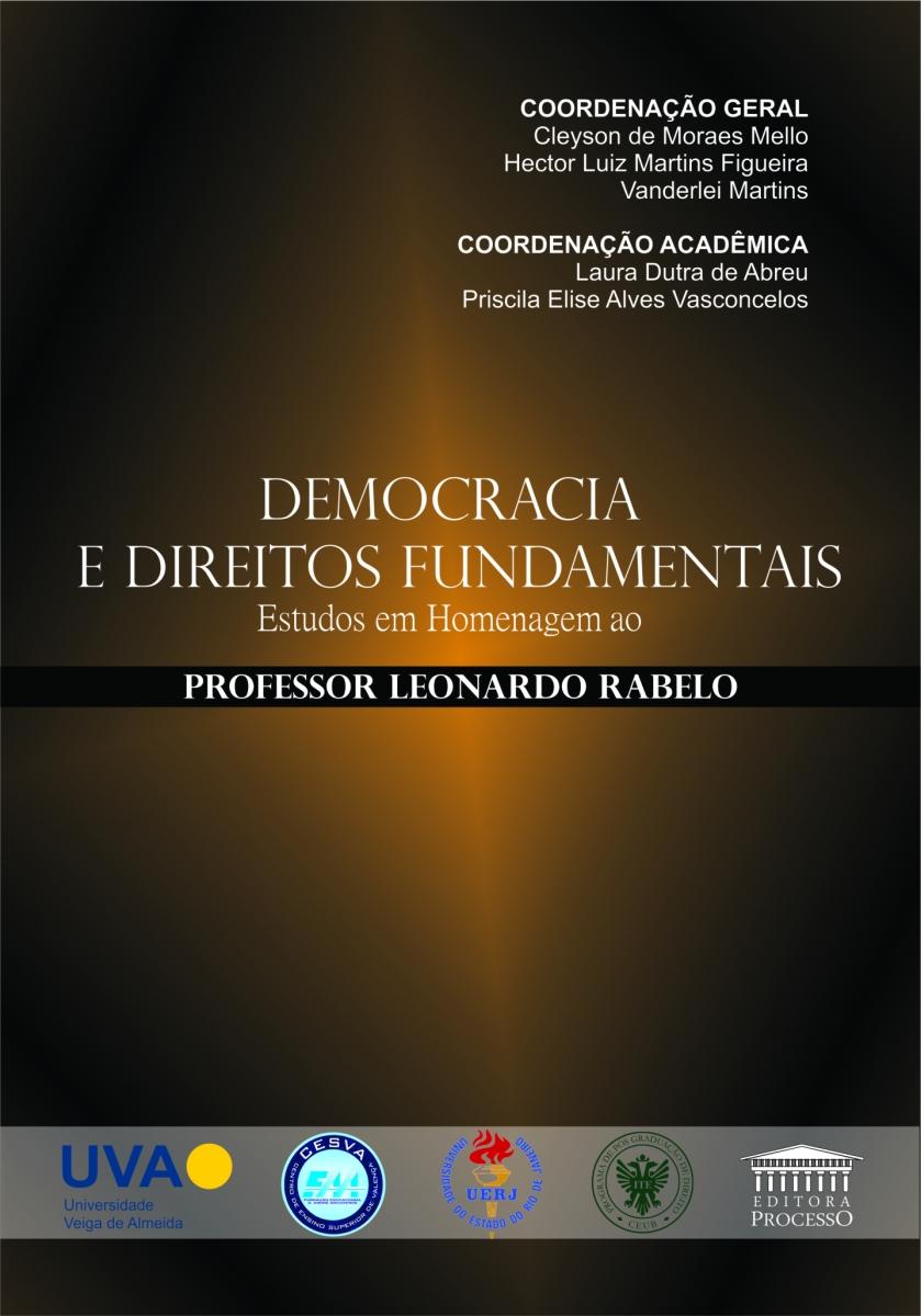DEMOCRACIA E DIREITOS FUNDAMENTAIS - ESTUDOS EM HOMENAGEM AO PROFESSOR LEONARDO RABELO
