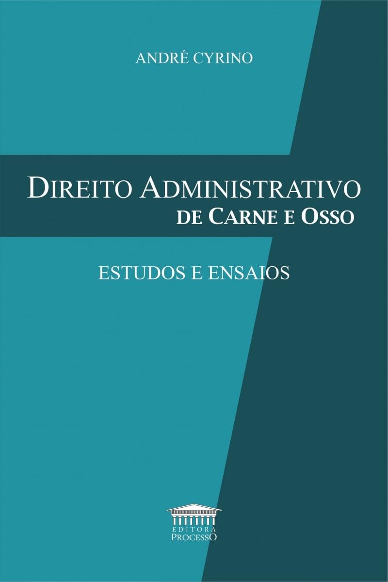 DIREITO ADMINISTRATIVO DE CARNE E OSSO