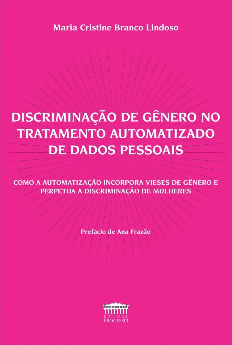 DISCRIMINAÇÃO DE GÊNERO NO TRATAMENTO AUTOMATIZADO DE DADOS PESSOAIS