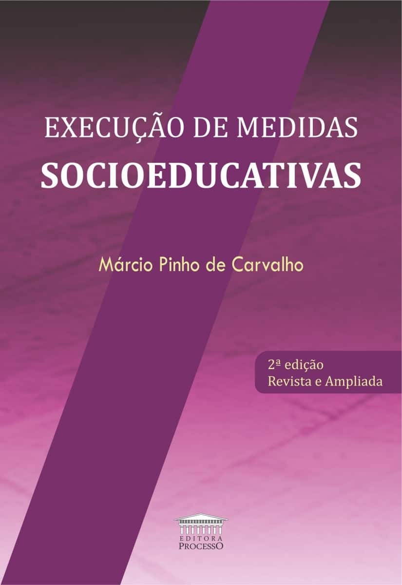 EXECUÇÃO DE MEDIDAS SOCIOEDUCATIVAS - 2ª EDIÇÃO