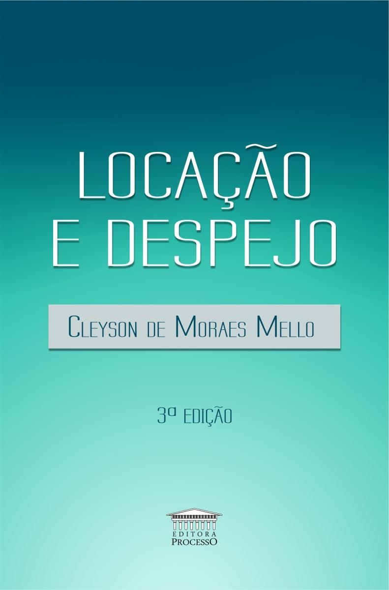 LOCAÇÃO E DESPEJO - 3ª EDIÇÃO