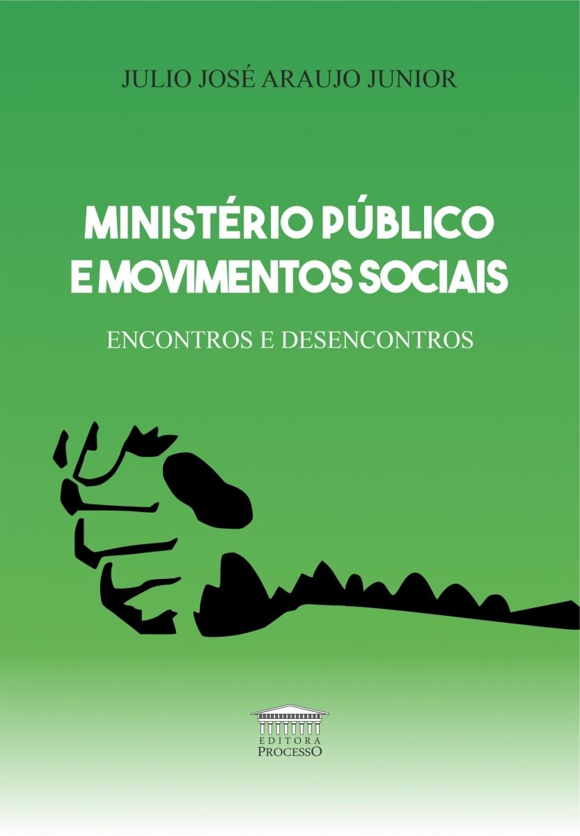 MINISTÉRIO PÚBLICO E MOVIMENTOS SOCIAIS - Encontros e Desencontros