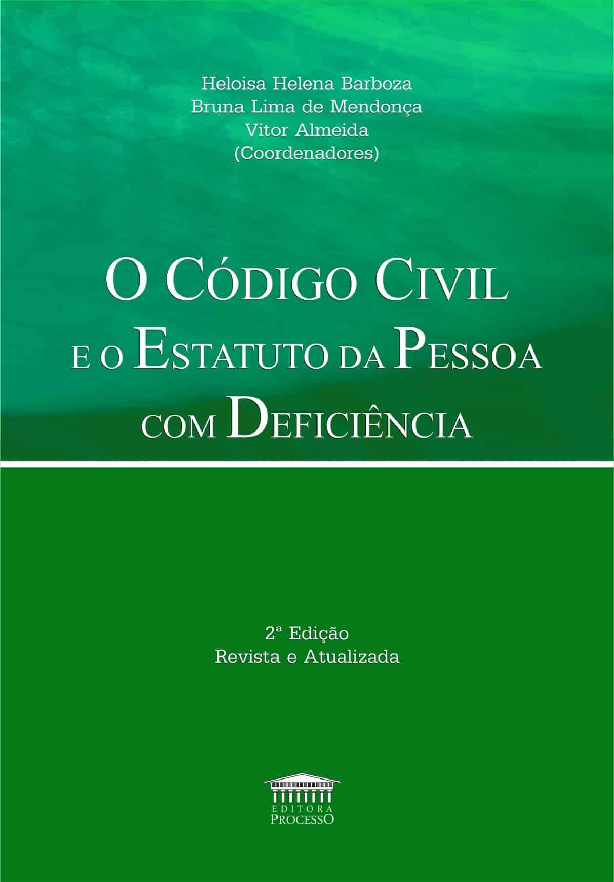 O CÓDIGO CIVIL E O ESTATUTO DA PESSOA COM DEFICIÊNCIA - 2ª EDIÇÃO