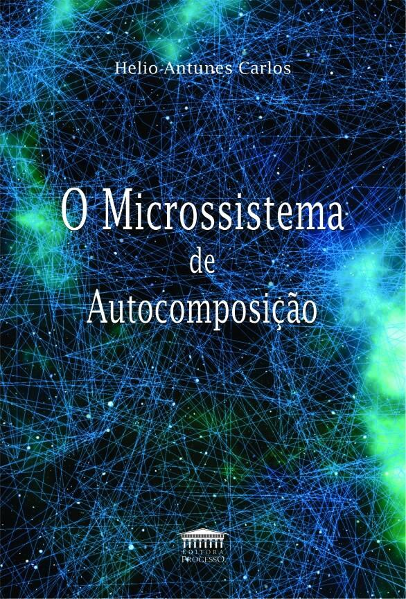 O MICROSSISTEMA DE AUTOCOMPOSIÇÃO