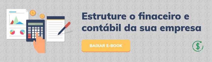 Estruture o financeiro e o contábil da sua empresa
