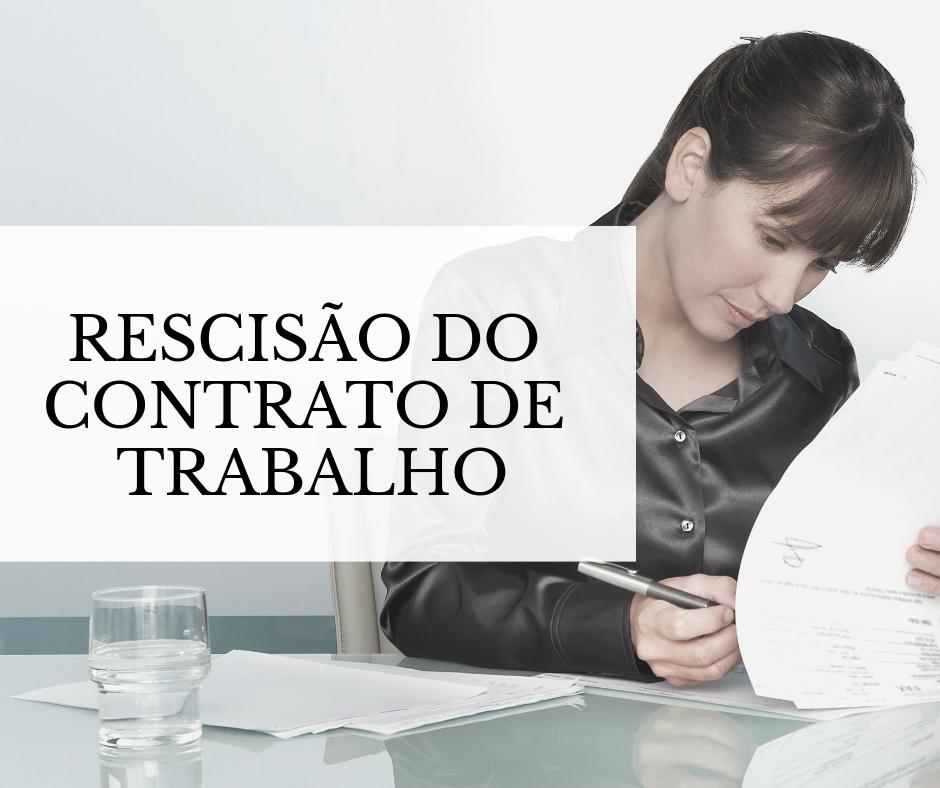 Rescisão do contrato de trabalho: quais são os meus direitos e o que eu preciso para entrar com uma