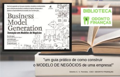 Biblioteca Odonto Finanças - CANVAS MODELO DE NEGOCIO