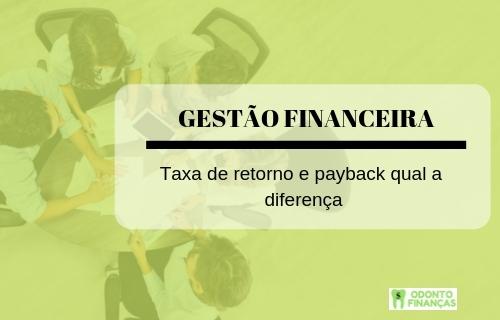 Taxa de retorno e payback qual a diferença