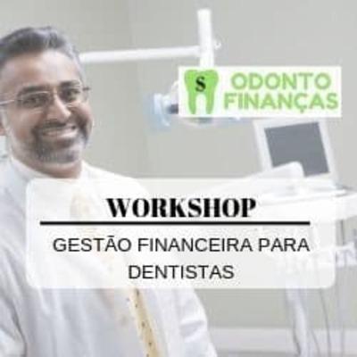 WORKSHOP em GESTÃO FINANCEIRA PARA DENTISTAS - Foto 1