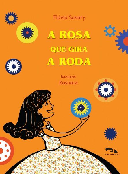Livro A Rosa que gira a roda