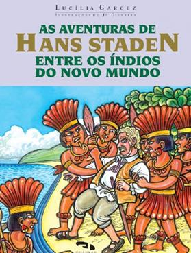 As Aventuras de Hans Staden entre os índios do nov