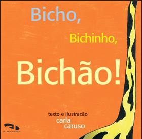 Livro Bicho, bichinho, bichão!