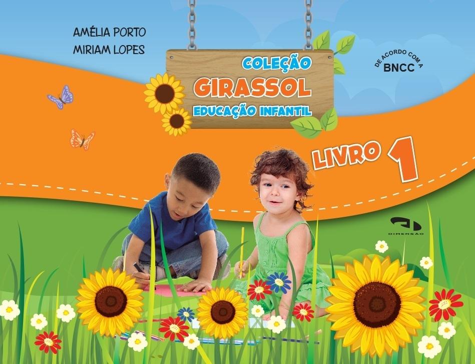 Livro Coleção Girassol - Educação Infantil Livro 1