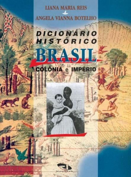 Livro Dicionário Histórico Brasil Colônia e Império