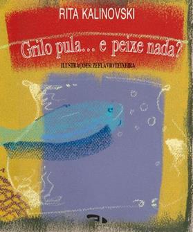 Livro Grilo pula... e peixe nada?