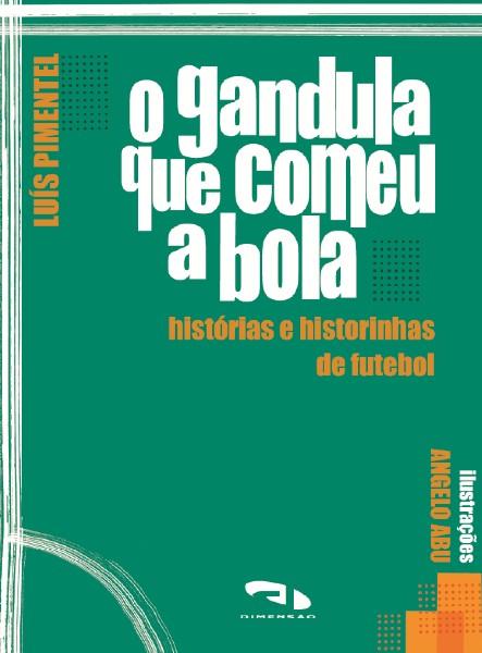 Livro O gandula que comeu a bola: histórias e historinha