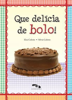 Livro Que delícia de bolo!