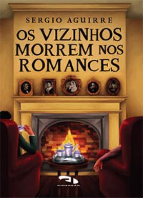 Livro Os vizinhos morrem nos romances