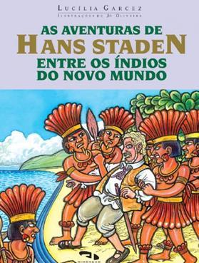As Aventuras de Hans Staden entre os índios do novo mundo