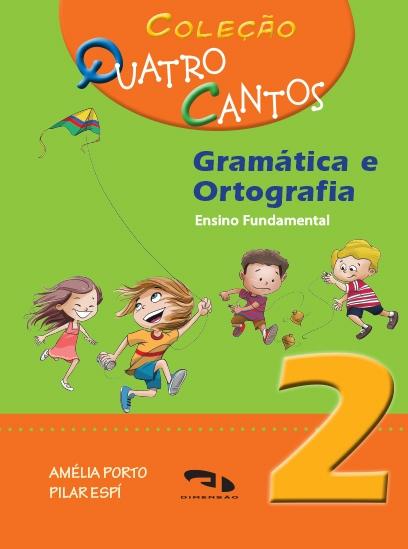 Coleção Quatro Cantos - Gramática e Ortografia - Livro 2
