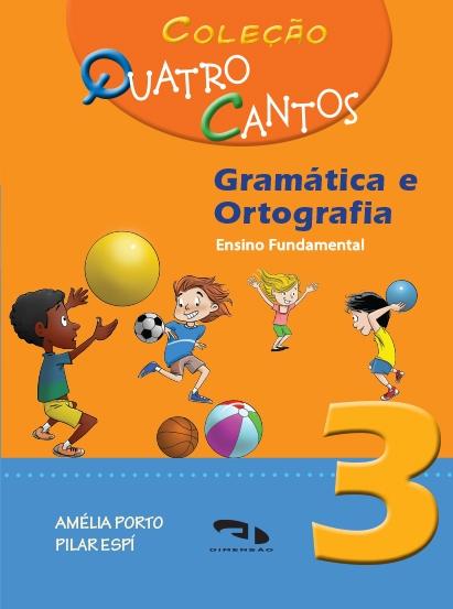 Coleção Quatro Cantos - Gramática e Ortografia - Livro 3