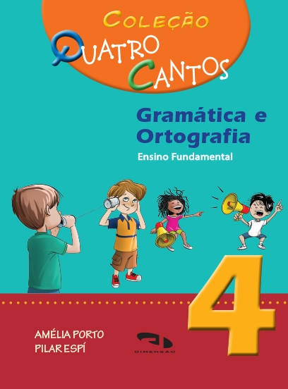 Coleção Quatro Cantos - Gramática e Ortografia - Livro 4