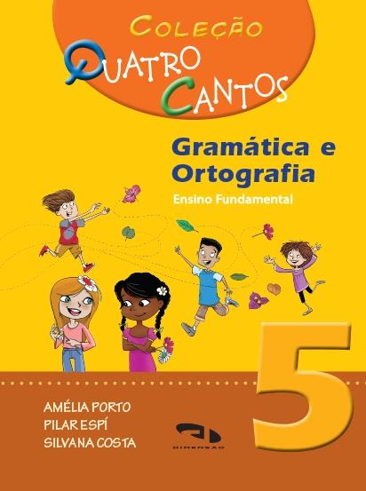 Coleção Quatro Cantos - Gramática e Ortografia - Livro 5