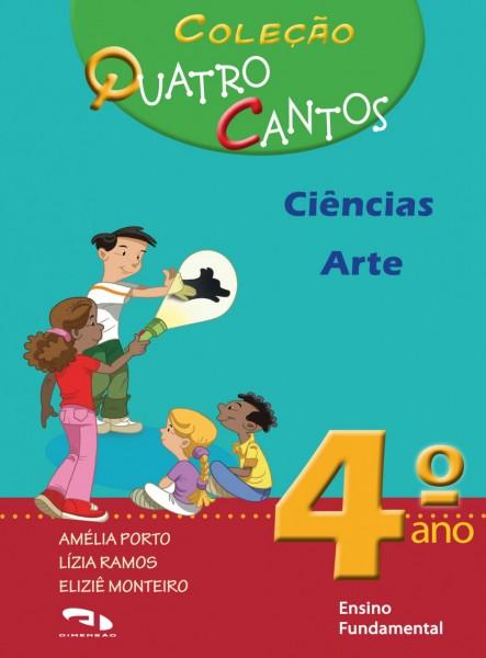Coleção Quatro Cantos - Ciências e Arte - 4º ano