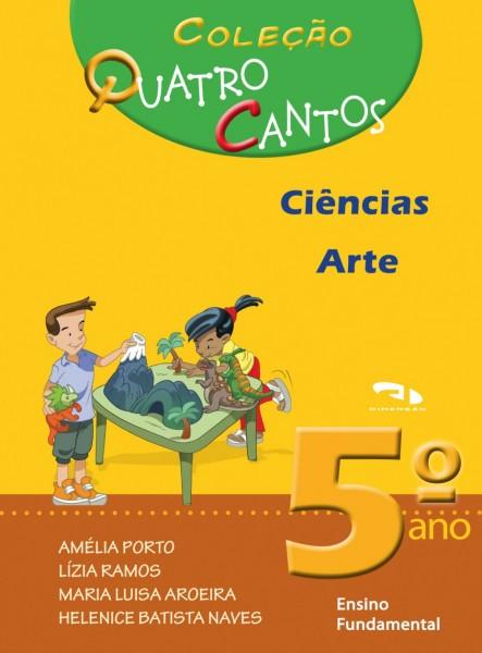 Coleção Quatro Cantos - Ciências e Arte - 5º ano