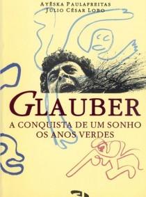 Glauber, a conquista de um sonho