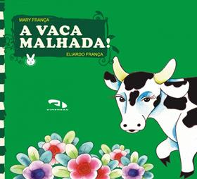 A Vaca Malhada!