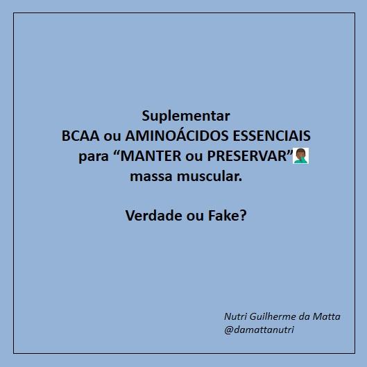 suplementar BCAA ou AMINOÁCIDOS ESSENCIAIS ajuda a manter ou preservar a minha massa muscular?